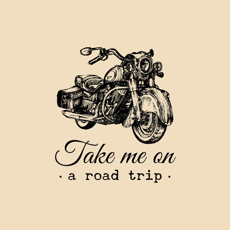 Take me on a road trip inspirational poster. Vector hand drawn cruiser for MC, biker label, logo custom chopper store. Take me on a road trip inspirational royalty free illustration