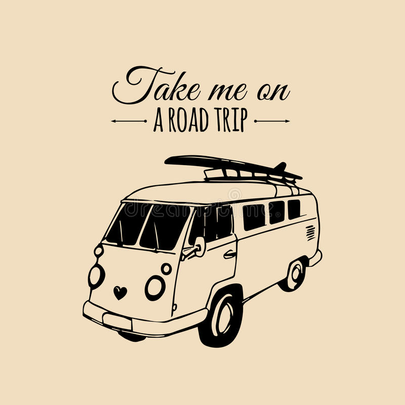 Take me on a road trip vector typographic poster. Vintage hand drawn surfing bus sketch. Beach minivan illustration. stock illustration