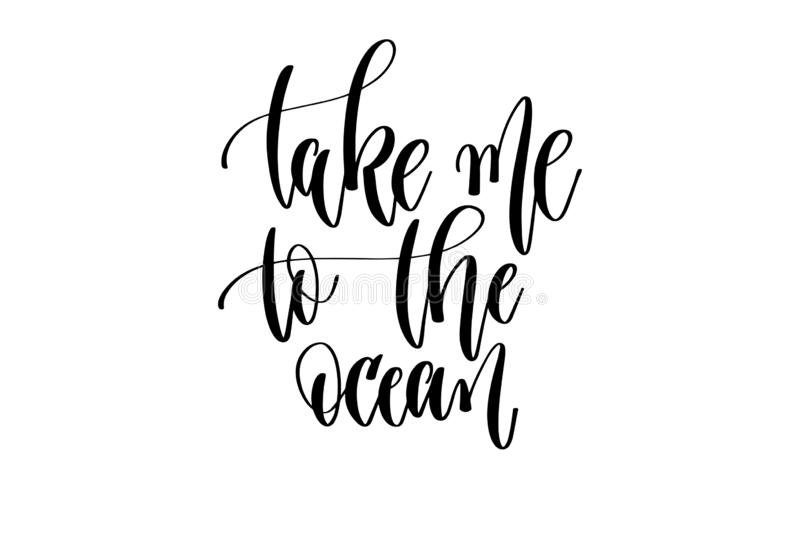Take me to the ocean - hand lettering inscription text about happy summer time vector illustration