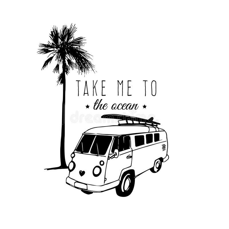 Take me to the ocean vector typographic poster. Vintage hand drawn surfing bus sketch. Beach minivan illustration. Take me to the ocean vector typographic vector illustration