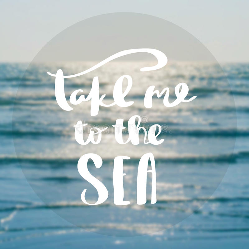 Free Take Me To The Sea Inspiration And Motivation Quotes Stock Images - 96286844
