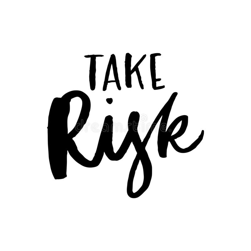 Take the risk or luse chance. Lettering handwritten quote. Perfect for posters, greeting cards, mugs, t-shirts designs and social stock illustration