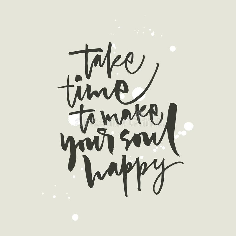 Take time to make your soul happy lettering vector illustration