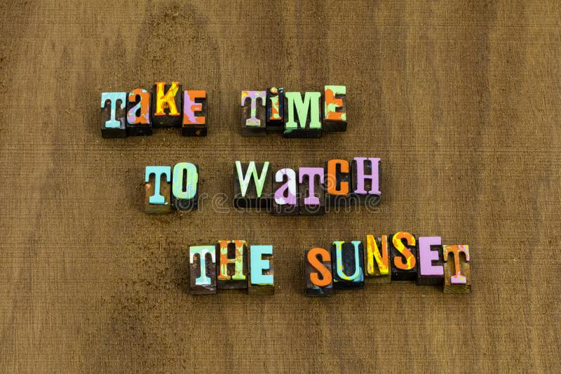 Take time watch sunset sunrise nature environment phrase stock photos