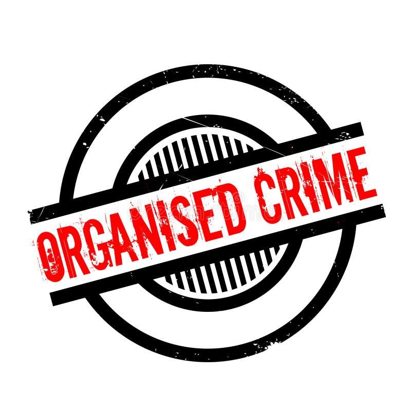 Tampon en caoutchouc de criminalité organisée illustration de vecteur