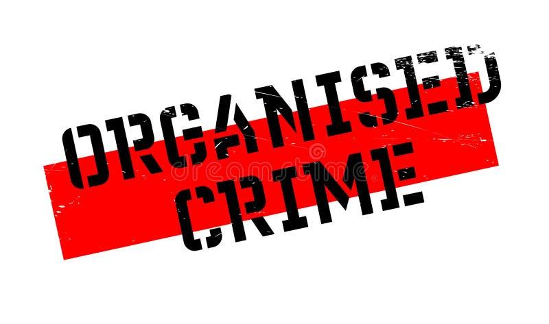 Tampon en caoutchouc de criminalité organisée illustration libre de droits