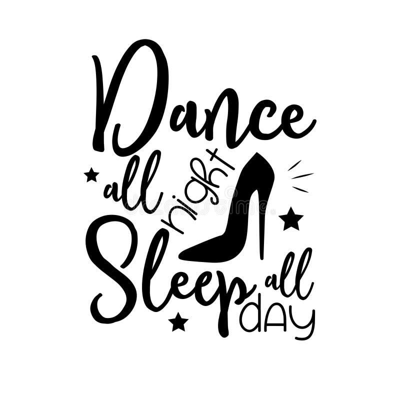 Tanz die ganze Nacht schlafen, lustige Spruch, mit High-Heal-Schuh-Silhouette stock abbildung