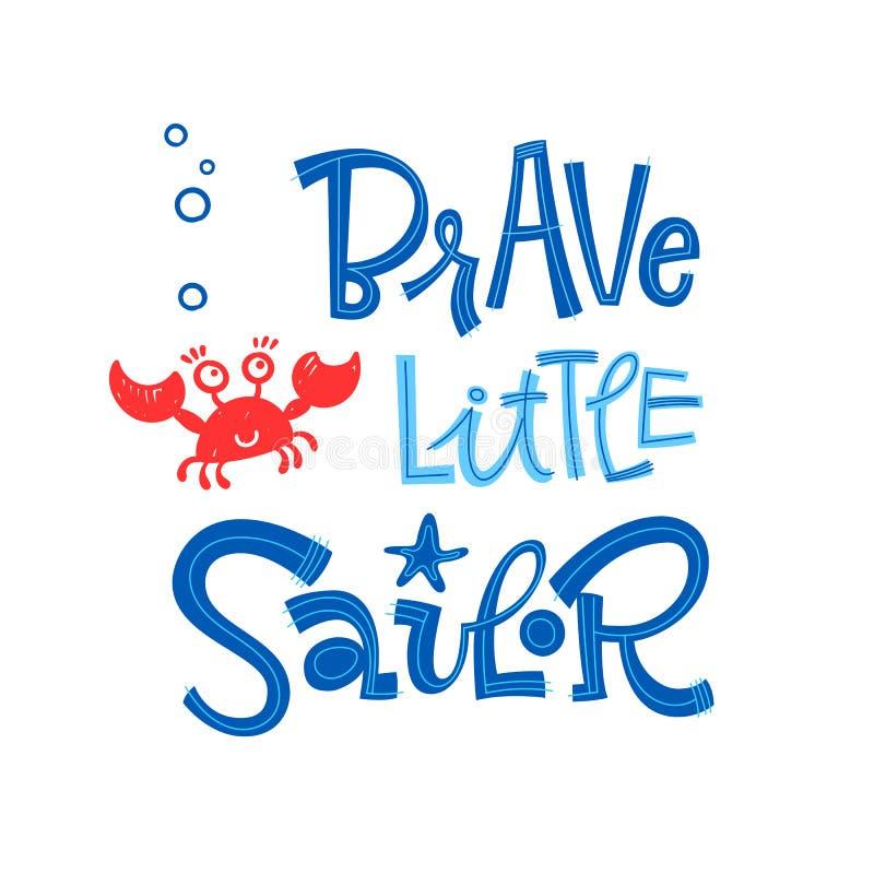 Tapferes kleines Seemannzitat Einfache bunte Babypartyhandgezogene groteske Skriptartbeschriftungsvektor-Logophrase stock abbildung