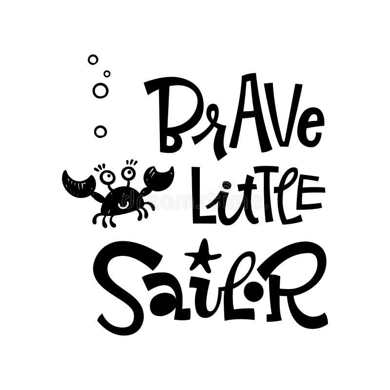 Tapferes kleines Seemannzitat Einfache schwarze Farbbabypartyhandgezogene groteske Skriptartbeschriftungsvektor-Logophrase lizenzfreie abbildung