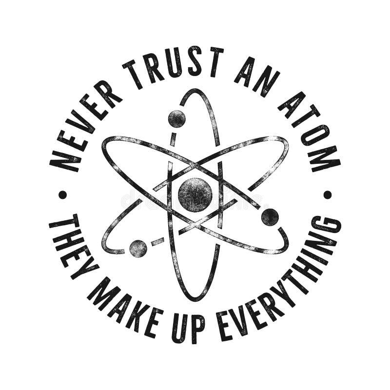 Tappningvetenskapsillustration för t-skjortor, affischcitationsteckenuttryck - lita på aldrig en atom och en symbol Retro f?rgsti royaltyfri fotografi