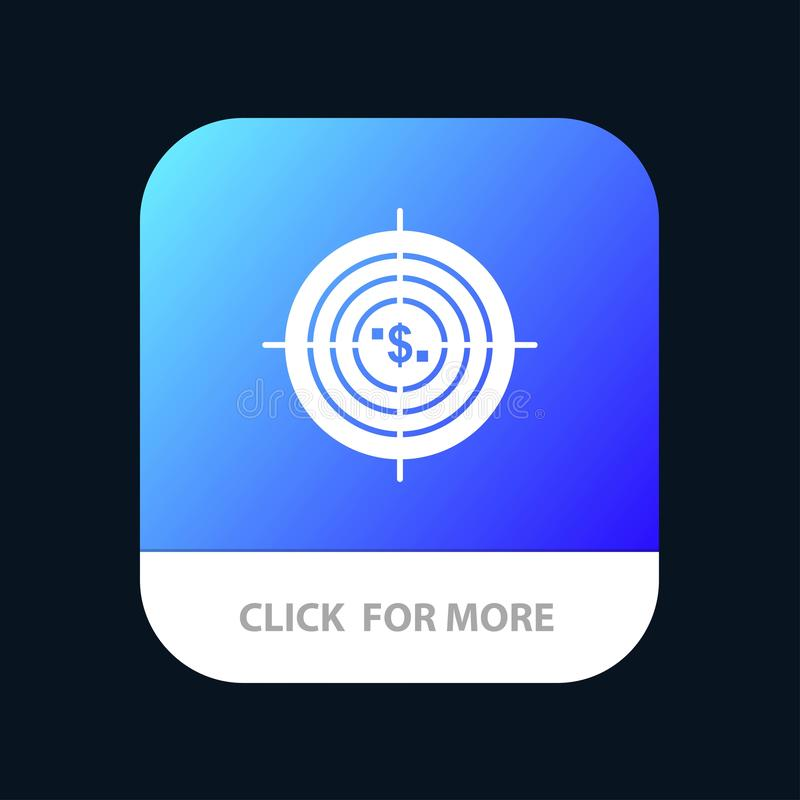 Target, Aim, Business, Cash, Financial, Funds, Hunting, Money Mobile App Button. Android and IOS Glyph Version royalty free illustration
