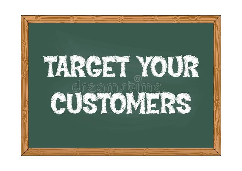 Target your customers chalkboard business notice Vector illustration royalty free illustration