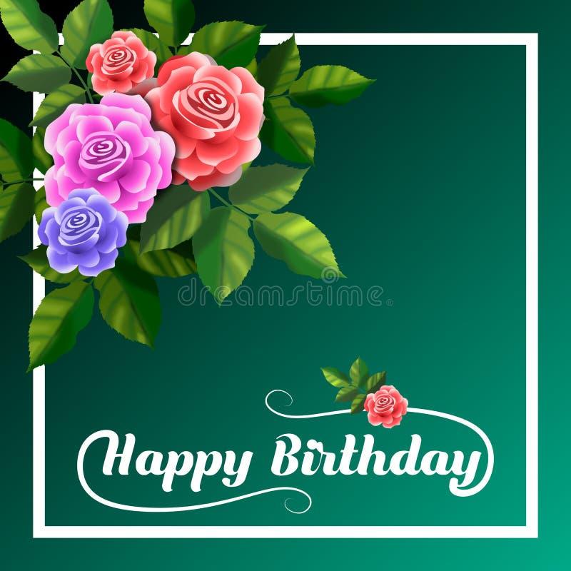 Tarjeta con las rosas y el esmero del feliz cumpleaños ilustración del vector