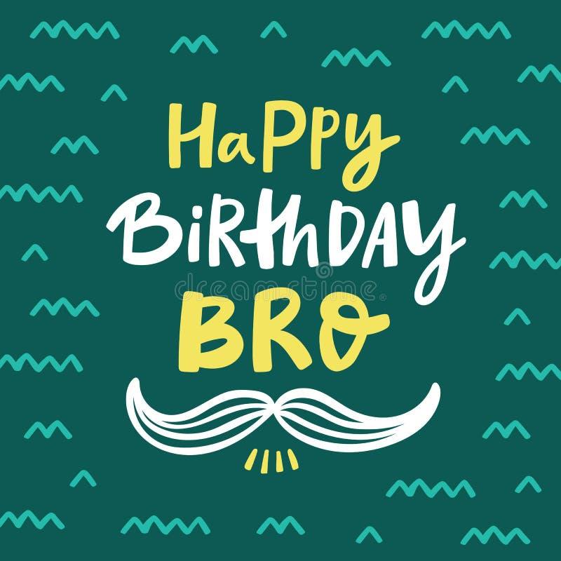 Tarjeta de felicitación de Bro del feliz cumpleaños con las letras handdrawn ilustración del vector