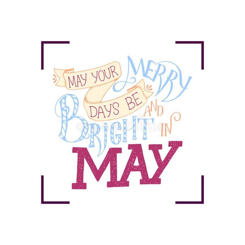 Tarjeta de felicitación con frase sobre mayo, caligrafía del cepillo, letras de la mano Cartel inspirado de la tipografía Para el libre illustration