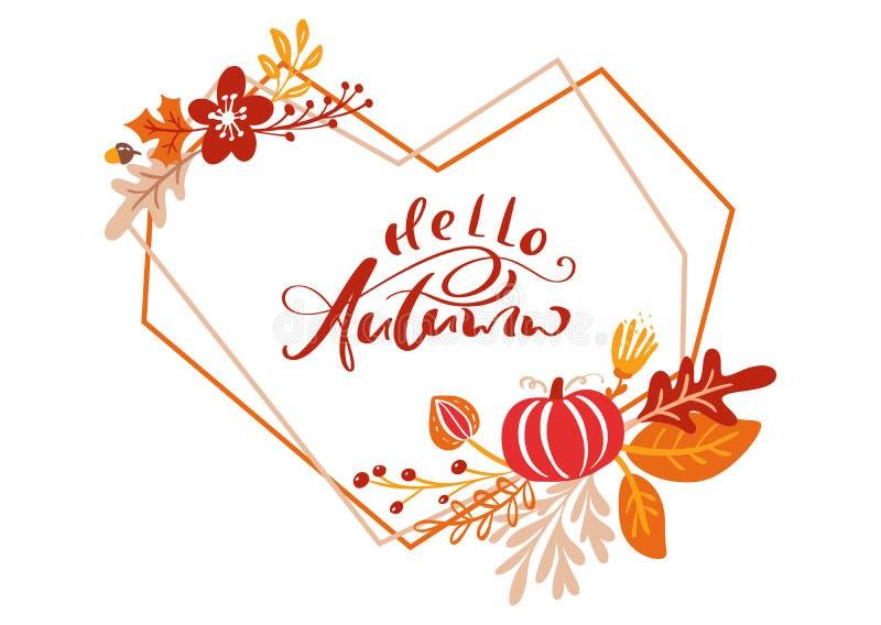 Tarjeta de felicitación con otoño del texto hola en marco del corazón Hojas anaranjadas del arce, del follaje octubre o noviembre ilustración del vector