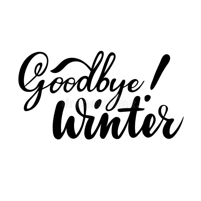 Tarjeta de felicitación de despedida con frase: Adiós invierno Ejemplo aislado vector: caligrafía del cepillo, letras de la mano imagenes de archivo