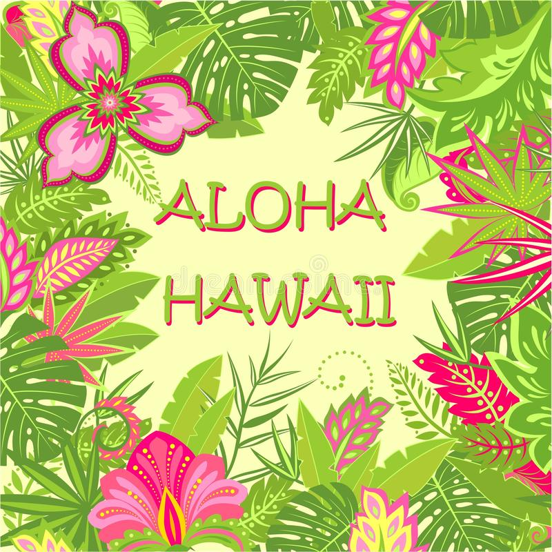 Tarjeta de felicitación veraniega con las letras de Aloha Hawaii, las hojas tropicales y las flores exóticas para el bolso, la ca libre illustration