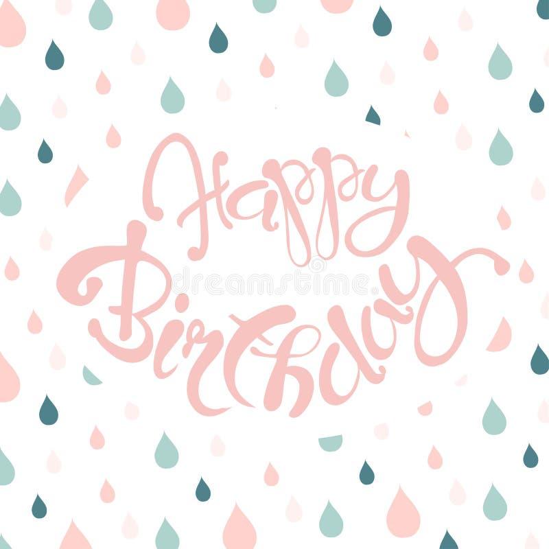 Tarjeta de la enhorabuena con el feliz fondo del cumpleaños de las letras rosadas, azul y rosado de la gota de agua ilustración del vector
