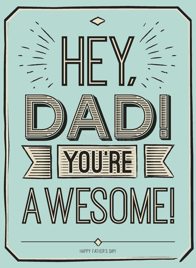 Tarjeta del día de padres, ey, papá Usted es impresionante Diseño del cartel con el texto elegante carte cadeaux del vector para  libre illustration