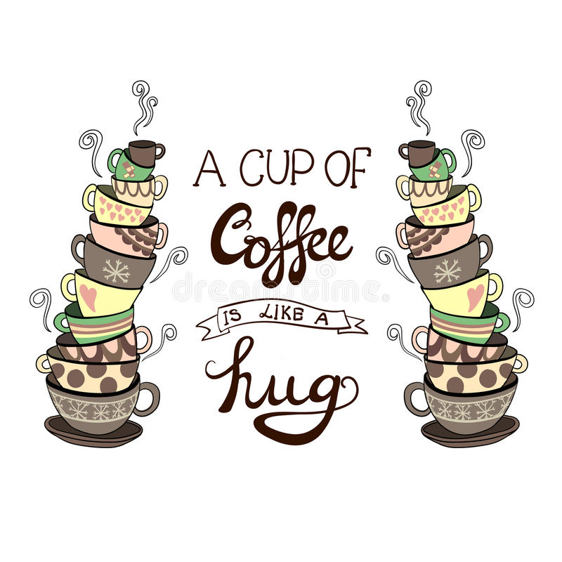 ` A Tasse Kaffee ist wie eine Umarmung ` Beschriftung mit Hand gezeichneten VEKTOR-Gekritzelstapeln Schalen lizenzfreie abbildung