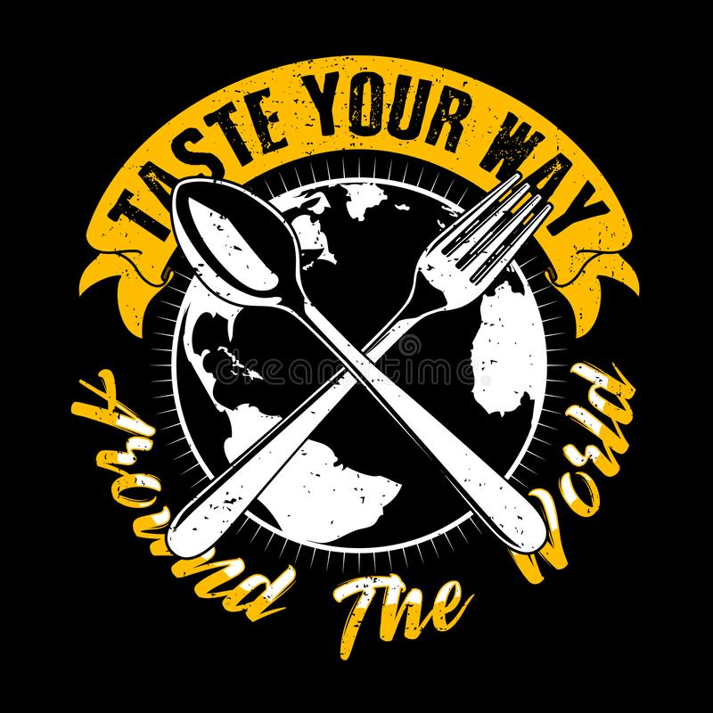 Taste your way around the world. Food quote and Slogan good for T-Shirt design stock illustration