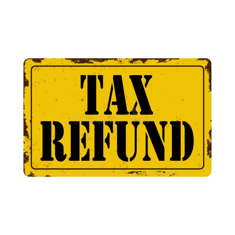 Tax Refund Antiques vintage rusty metal sign on a white background. Antiques vintage rusty metal sign on a white background, illustration vector illustration