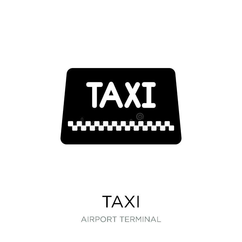 taxi ikona w modnym projekta stylu taxi ikona odizolowywająca na białym tle taxi wektorowej ikony prosty i nowożytny płaski symbo ilustracja wektor
