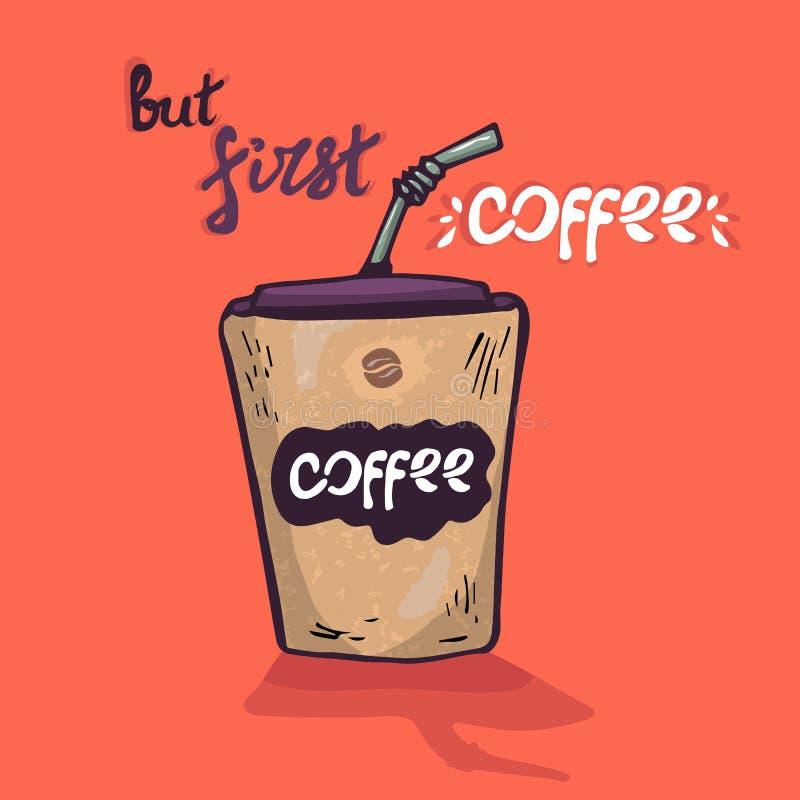 Tazza di caffè bianco Illustrazione di vettore Una tazza di caffè di plastica con un coperchio e un tubo frase ma primo caffè royalty illustrazione gratis