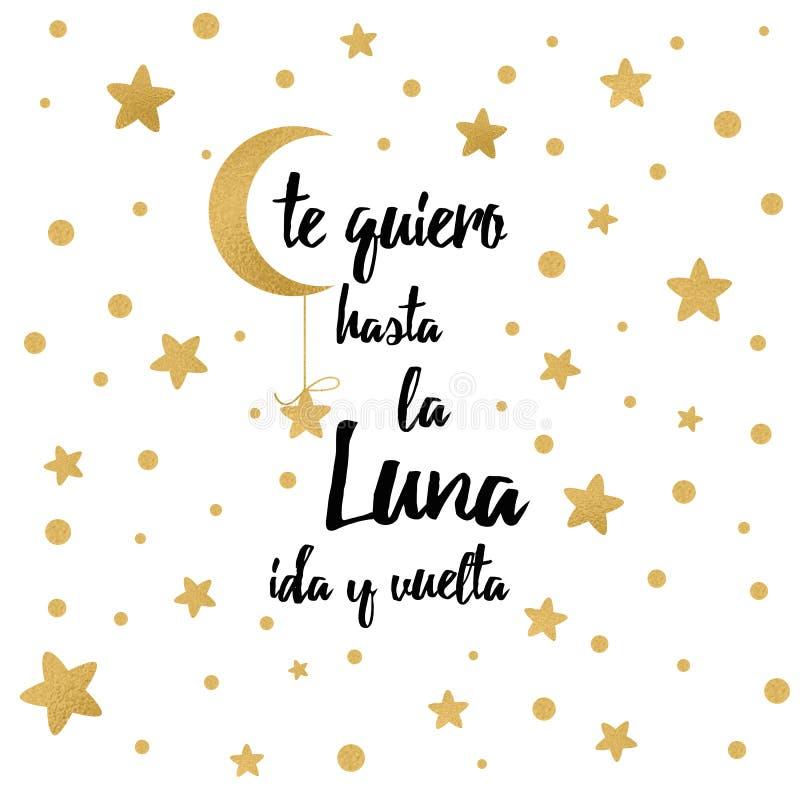 Te amo a la luna y a la parte posterior La frase inspirada de Lation para su diseño con oro protagoniza el texto en español ilustración del vector