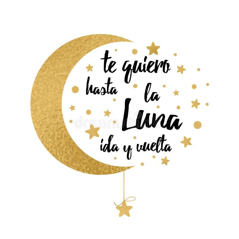 Te amo a la luna y a la parte posterior La frase inspirada manuscrita para su diseño con oro protagoniza el texto en español stock de ilustración