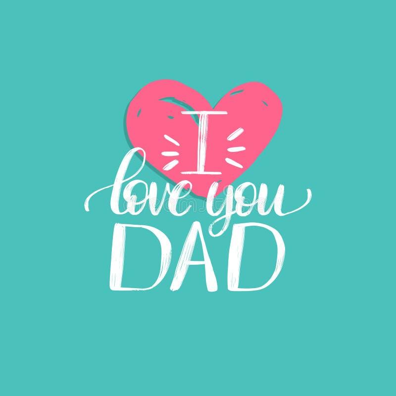 Te amo papá, caligrafía del vector para la tarjeta de felicitación, cartel festivo etc Letras felices de la mano del día de padre libre illustration