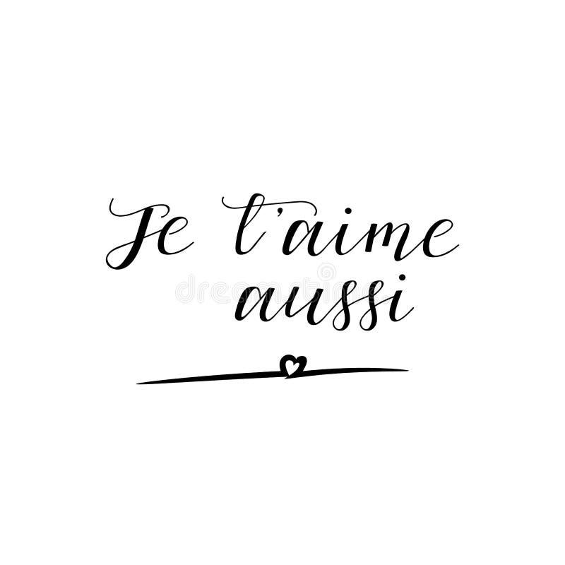 te quiero también en lengua francesa Mano dibujada poniendo letras al fondo Ejemplo de la tinta aussi del aime del ` del je t ilustración del vector