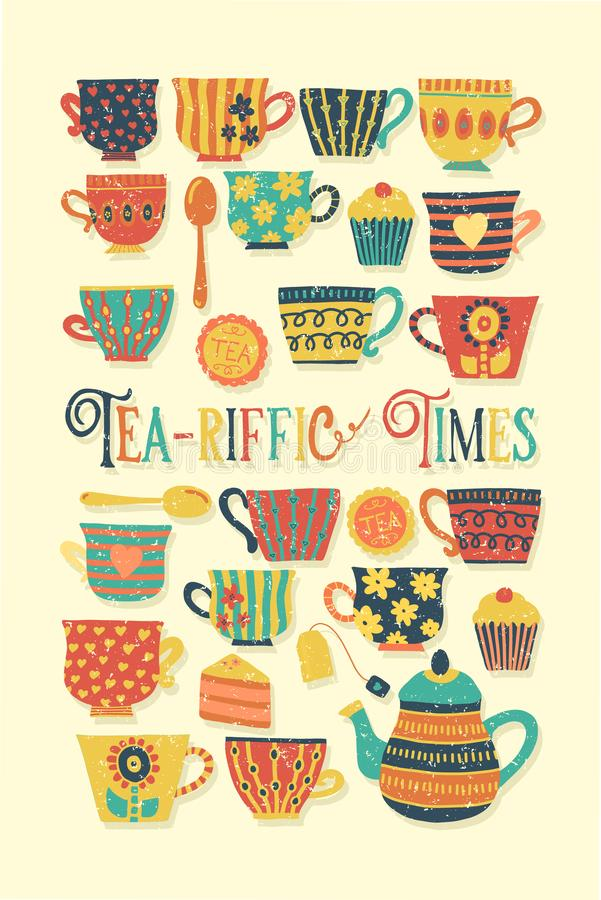 Tea-riffic Times hand drawn vector illustration with colorful tea cups, teapot, spoon, cupcake and funny quote. Distressed Retro vector illustration