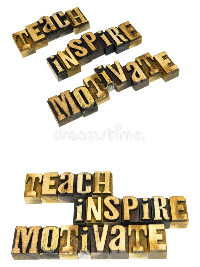Teach inspire motivate ethics. Education message teach inspire motivate others concept inspirational learning teaching others letterpress letters royalty free stock images