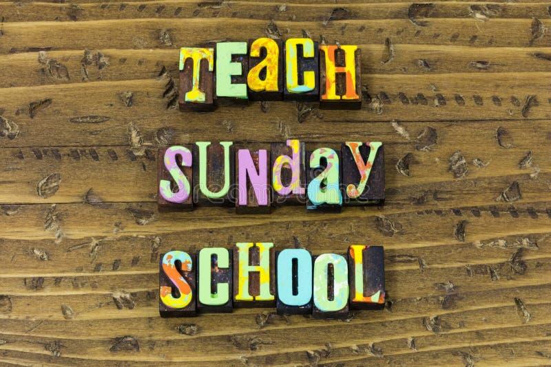 Teach sunday school leadership teacher help typography print. Teach sunday school leadership teacher help letterpress sign greeting message leader learn learning royalty free stock image