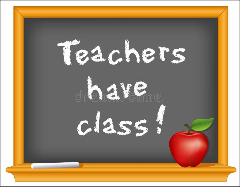 Teachers have class! Wood frame blackboard, apple. Wood frame blackboard with important message...Teachers have class!. Red apple for the teacher royalty free illustration
