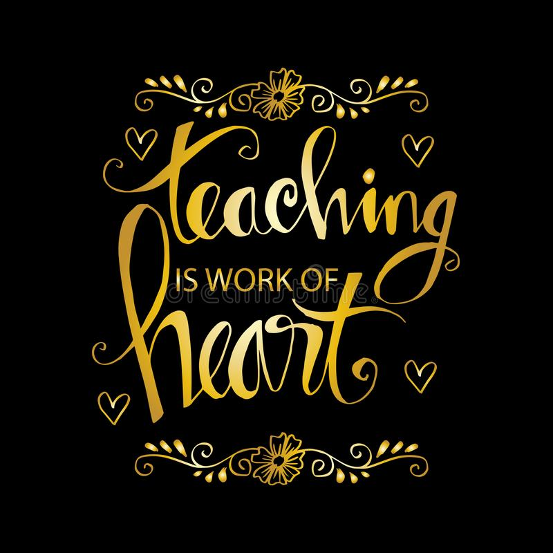 Teaching is a work of heart typography. Inspirational quote vector illustration