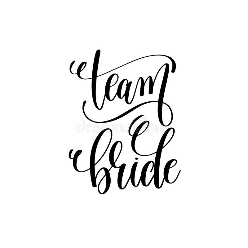 Team bride black and white hand lettering script stock illustration