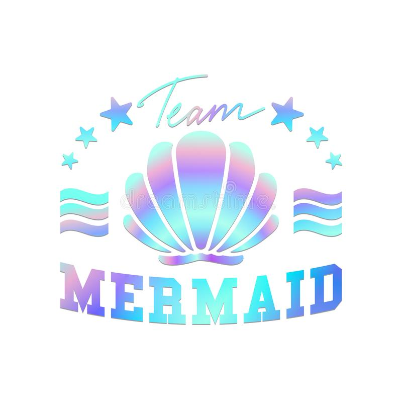 team mermaid design seashells and lettering. Team mermaid inspirational print for t-shirts, posters, cases, mugs etc. Vector royalty free illustration