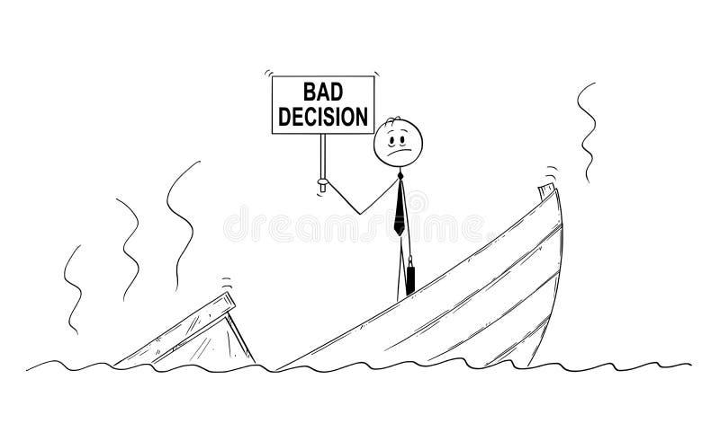 Tecknad film av affärsmannen, chefen eller politikern Standing Depressed på det sjunkande fartyget med det dåliga beslutstecknet royaltyfri illustrationer