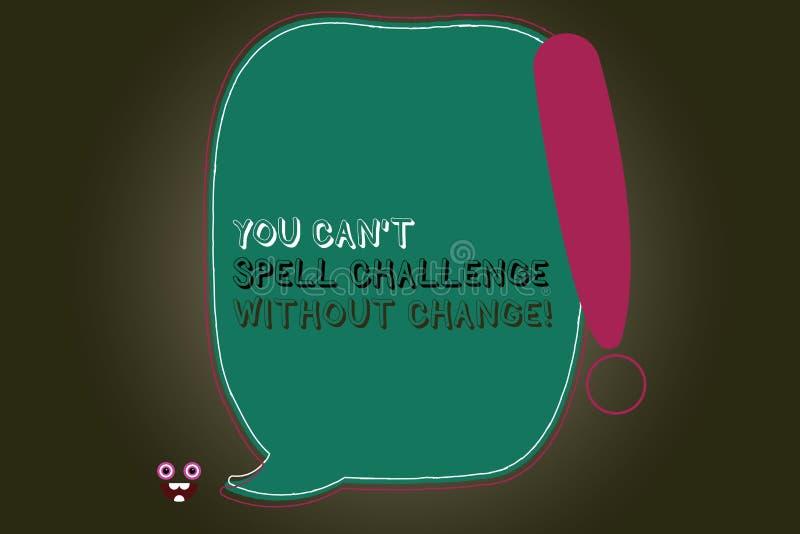 Tekst het teken die u kan T Uitdaging zonder Verandering spellen tonen De conceptuele foto brengt veranderingen aan om doelstelli stock illustratie