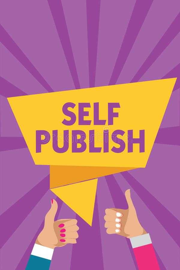 Tekst szyldowa pokazuje jaźń Publikuje Konceptualna fotografia Publikująca praca niezależnie i przy swój wydatkową Indie autora m ilustracja wektor