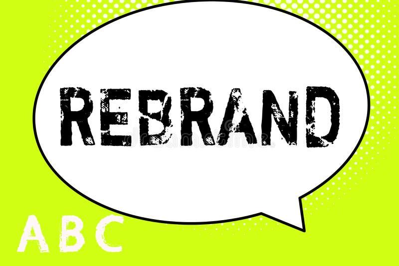Tekst szyldowy pokazuje Rebrand Konceptualnej fotografii zmiany korporacyjny wizerunek firmy organizaci strategia marketingowa ilustracji