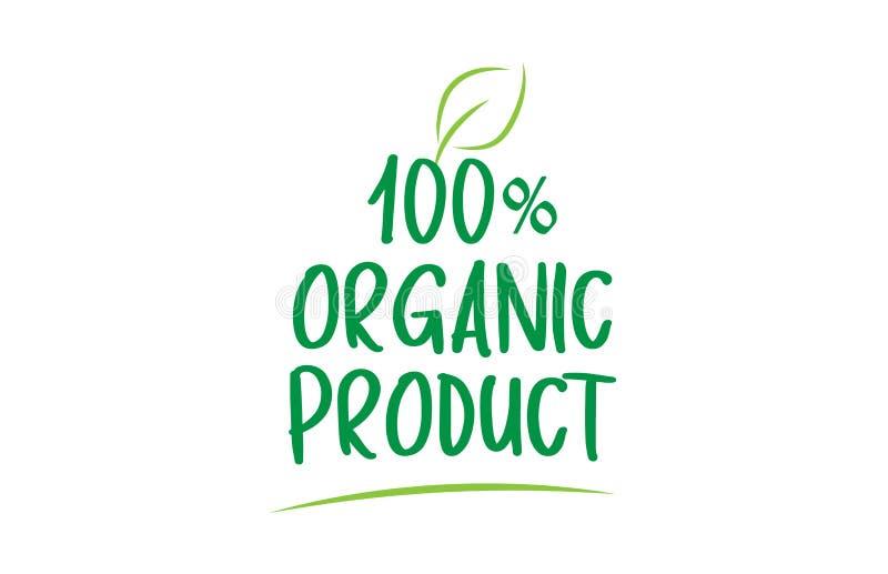 100% tekst van het biologisch product de groene woord met het embleemontwerp van het bladpictogram stock illustratie