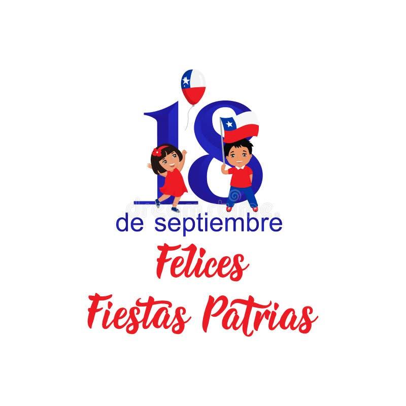tekst w hiszpańskim: Szczęśliwy dzień niepodległości, Wrzesień 18 Projekta pojęcie Felices Fiestas Patrias ilustracja wektor