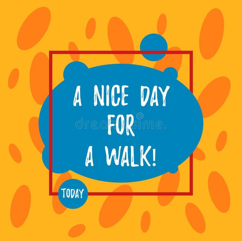 Teksta znak pokazuje Ładnego dzień Dla spaceru Konceptualnej fotografii Dobra pogoda iść na zewnątrz czasu wolnego bezpłatnego re ilustracji