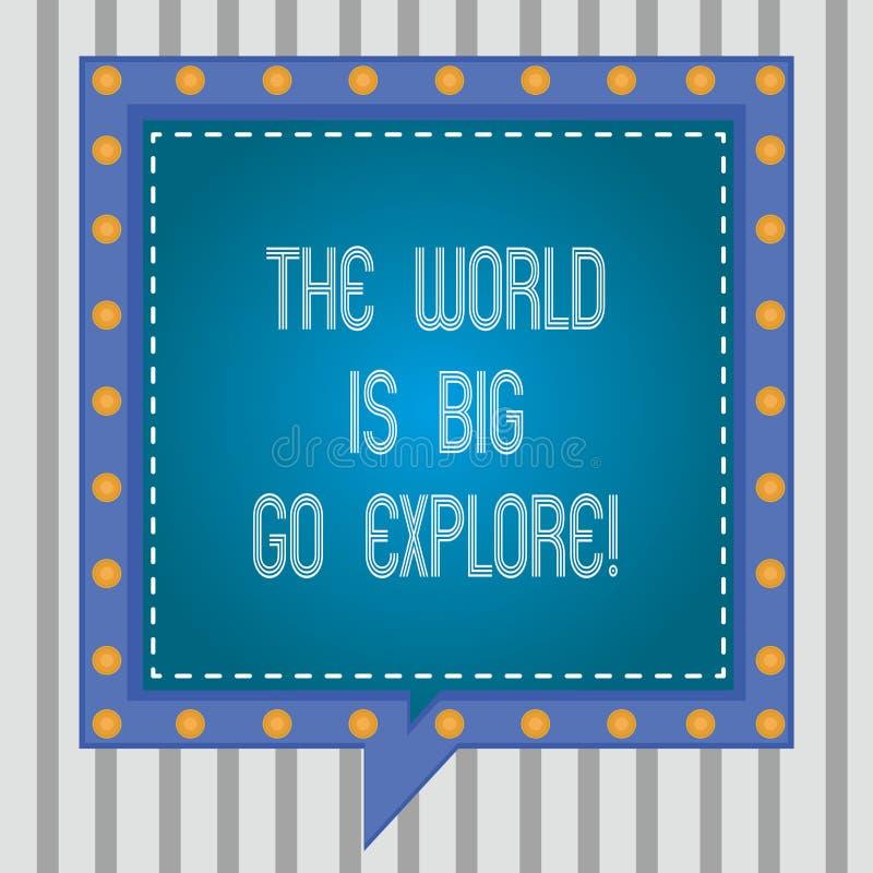 Teksta znak pokazuje świat Jest Duży Iść Bada Konceptualna fotografia Iść dostaje przygody podróż bierze wycieczkę i odkrywa kwad ilustracji