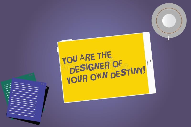 Teksta znak pokazuje Ciebie Jest projektantem Twój Swój przeznaczenie Konceptualny fotografia uścisku życie Robi zmiany pastylce  zdjęcie stock