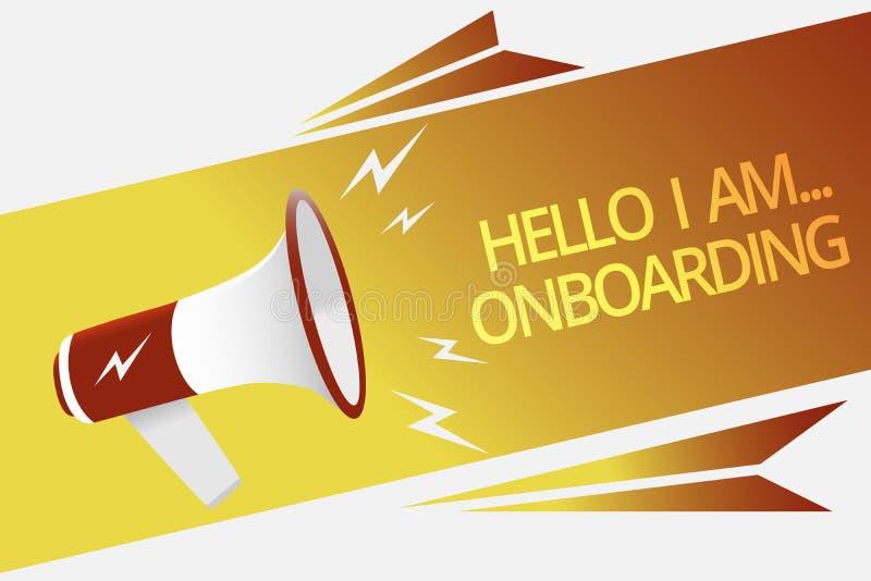 Teksta znak pokazuje cześć Jestem Onboarding Konceptualnej fotografii osobie mówjący że ty jesteś na statku lub samolotu megafonu royalty ilustracja